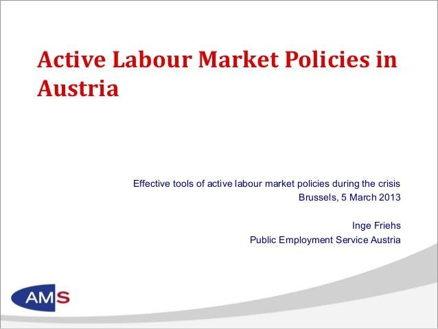 Active Labour Market Policies inAustria        Effective tools of active labour market policies during the crisis         ...