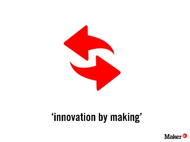 Digital intrapreneurship : innovation by making