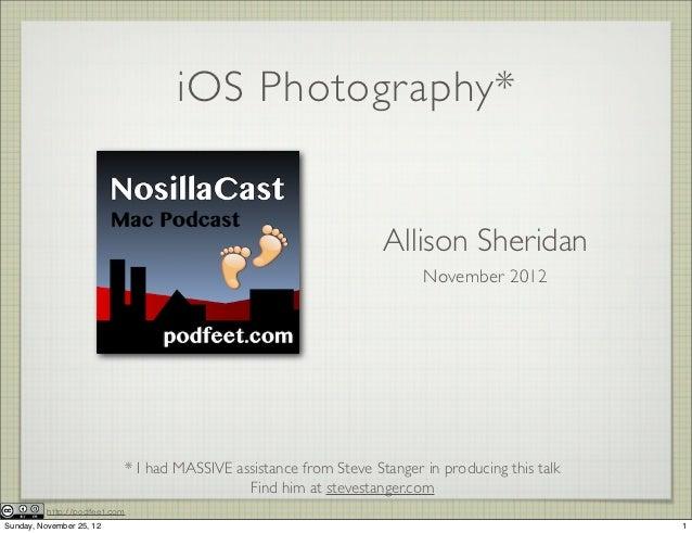 iOS Photography*                                                                   Allison Sheridan                       ...