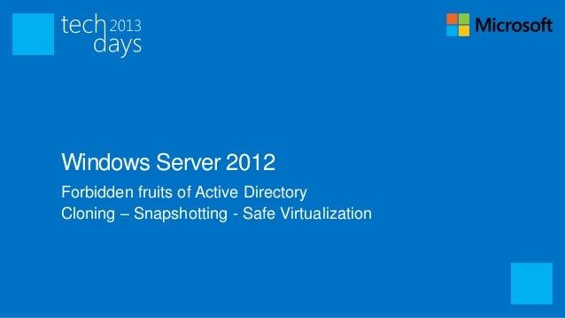 Forbidden fruits of Active Directory  –  Cloning, snapshotting, virtualization