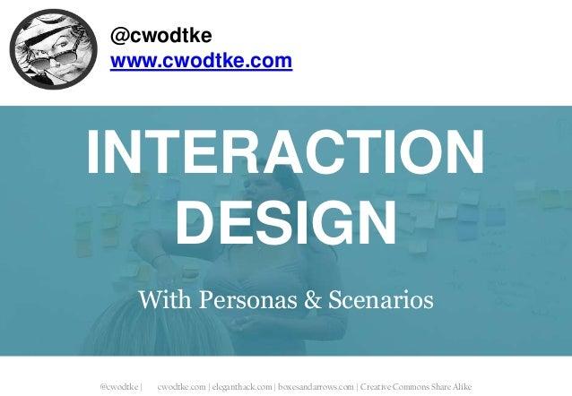 @cwodtke | cwodtke.com | eleganthack.com | boxesandarrows.com | Creative Commons Share Alike @cwodtke www.cwodtke.com INTE...