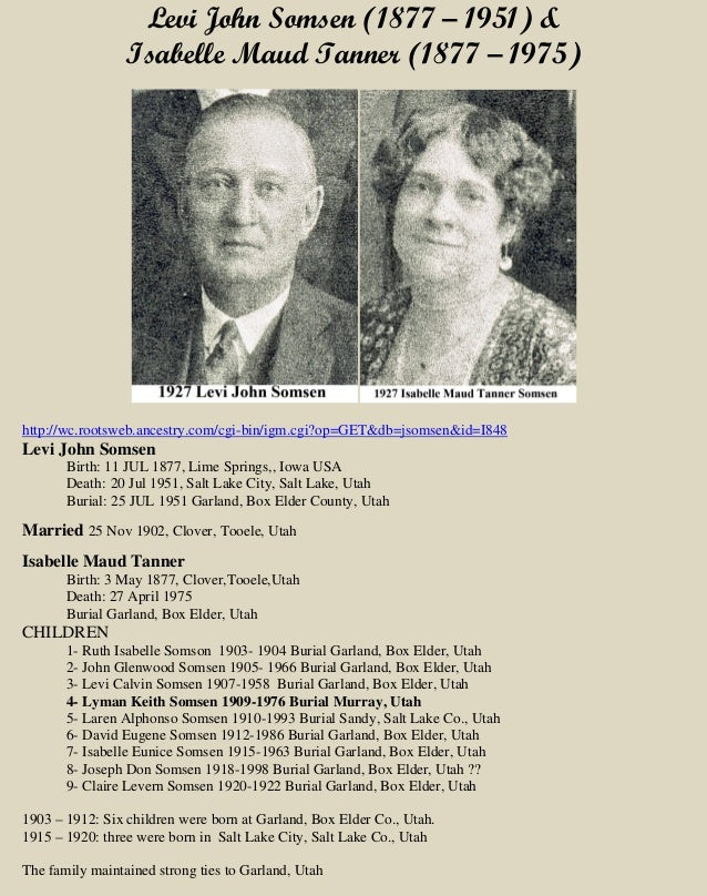 Levi John Somsen (1877 – 1951) & Isabelle Maud Tanner (1877 – 1975) http://wc.rootsweb.ancestry.com/cgi-bin/igm.cgi?op=GET...