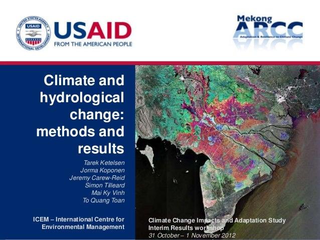 Climate andhydrological     change:methods and      results                 Tarek Ketelsen                Jorma Koponen   ...