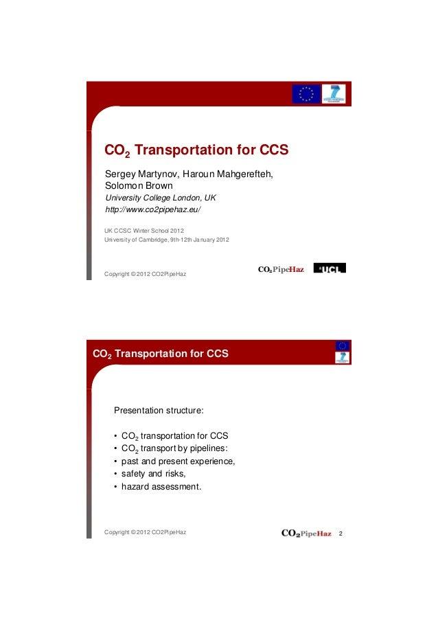 CO2 Transportation for CCS  Sergey Martynov, Haroun Mahgerefteh,  Solomon Brown  University College London, UK  http://www...