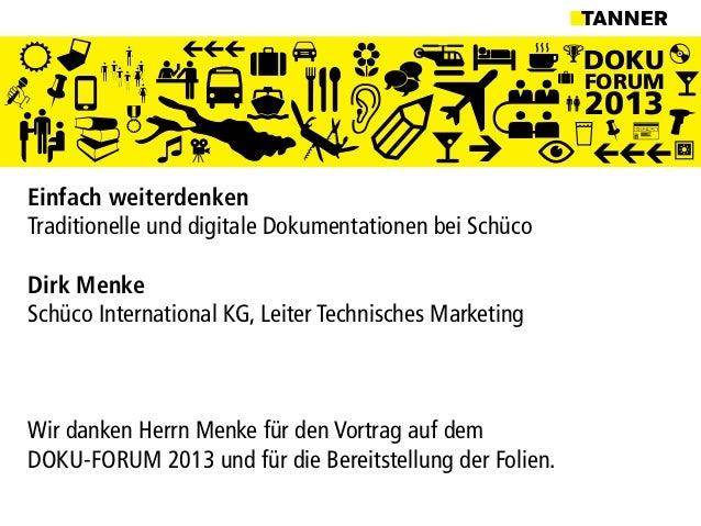 DOKUFORUM2013Einfach weiterdenkenTraditionelle und digitale Dokumentationen bei SchücoDirk MenkeSchüco International KG, L...