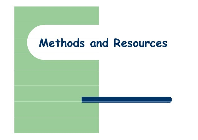 Methods and Resources h d d
