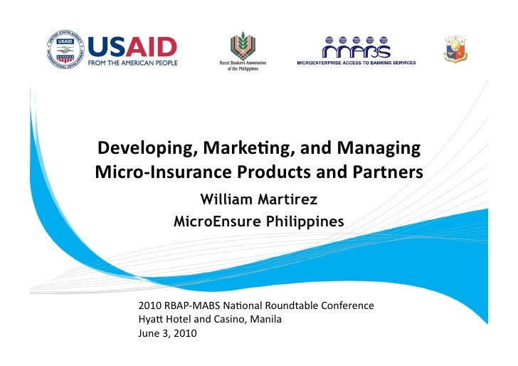 Developing,Marke0ng,andManaging Micro‐InsuranceProductsandPartners              William Martirez           MicroEn...