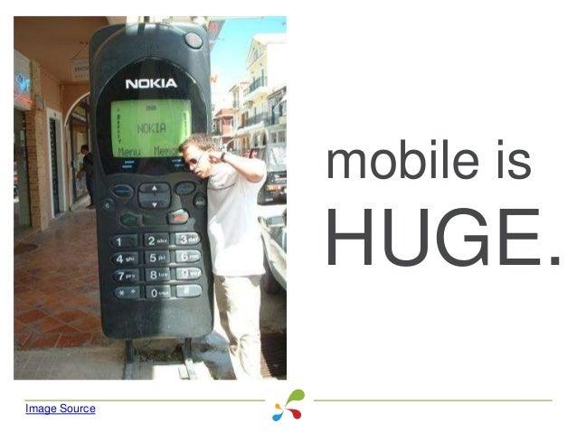 mobile is HUGE. Image Source