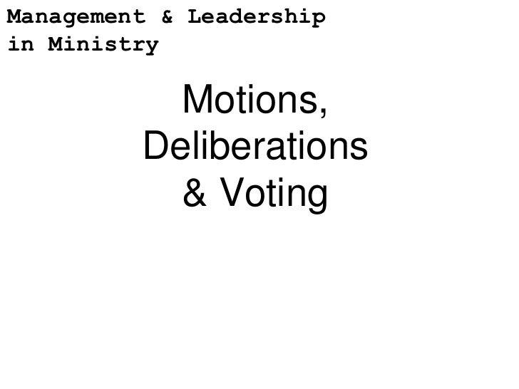 4 Motions, Debate & Voting