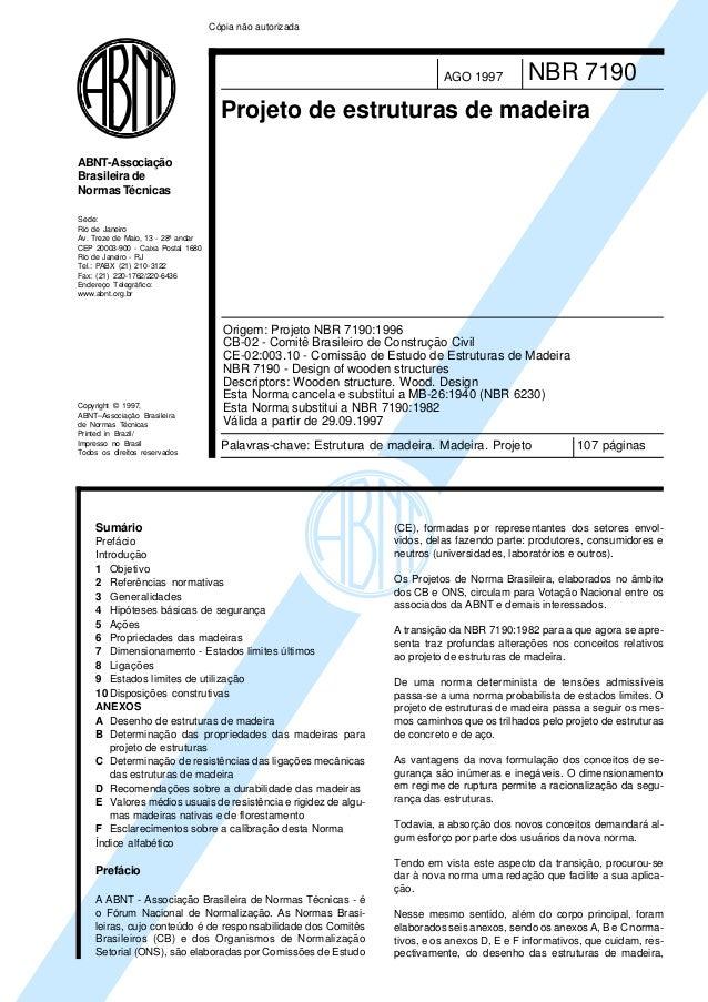 NBR 7190AGO 1997 Projeto de estruturas de madeira Palavras-chave: Estrutura de madeira. Madeira. Projeto 107 páginas Orige...