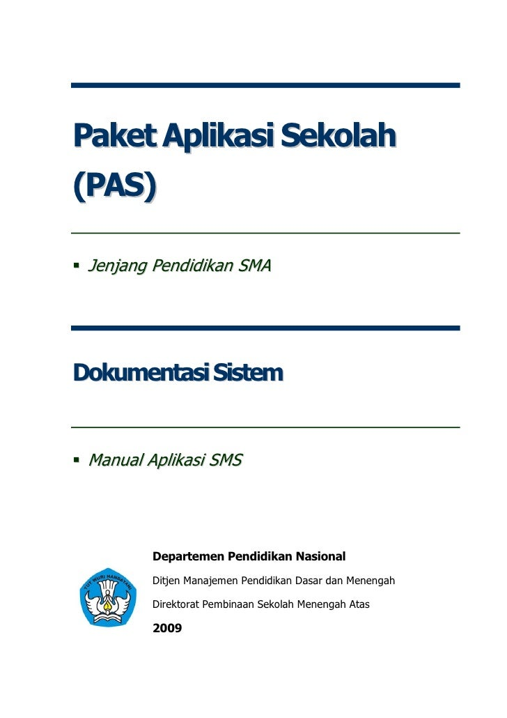 Paket Aplikasi Sekolah(PAS) Jenjang Pendidikan SMADokumentasi Sistem Manual Aplikasi SMS         Departemen Pendidikan Nas...