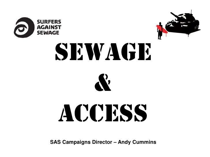 Sewage   & accessSAS Campaigns Director – Andy Cummins