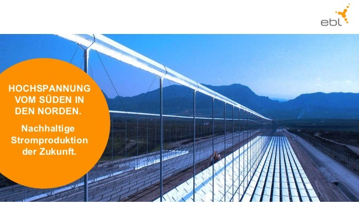Einfügen von Abschluss Folie . HOCHSPANNUNG VOM SÜDEN IN DEN NORDEN.  Nachhaltige  Stromproduktion der Zukunft.