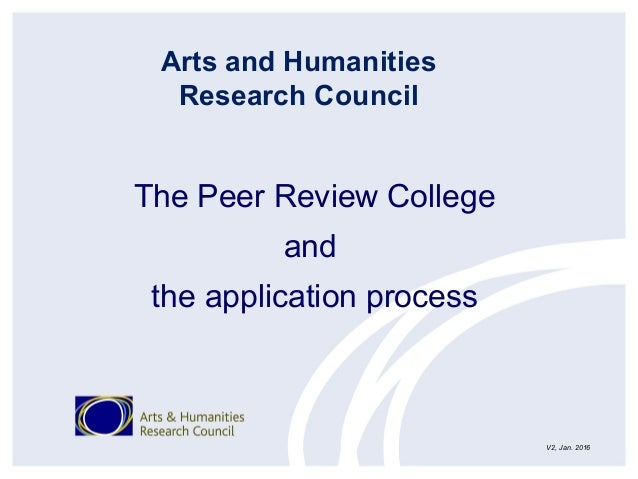The Peer Review College and the application process Arts and Humanities Research Council V2, Jan. 2016