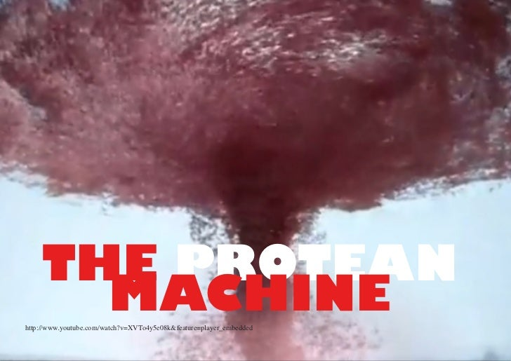 The Protean Machine