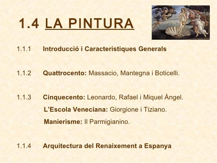 1.4  LA PINTURA 1.1.1    Introducció i Característiques Generals 1.1.2   Quattrocento:  Massacio, Mantegna i B...