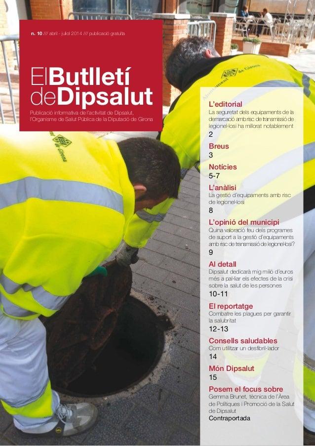 n. 10 /// abril - juliol 2014 /// publicació gratuïta ElButlletí deDipsalutPublicació informativa de l'activitat de Dipsal...