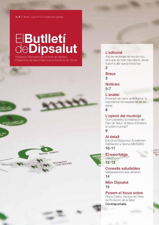 n. 8 /// febrer - juny 2013 /// publicació gratuïta  ElButlletí deDipsalut  Publicació informativa de l'activitat de Dipsa...