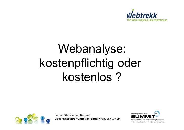 Webanalyse:kostenpflichtig oder    kostenlos ?  Lernen Sie von den Besten!  Geschäftsführer Christian Sauer Webtrekk GmbH
