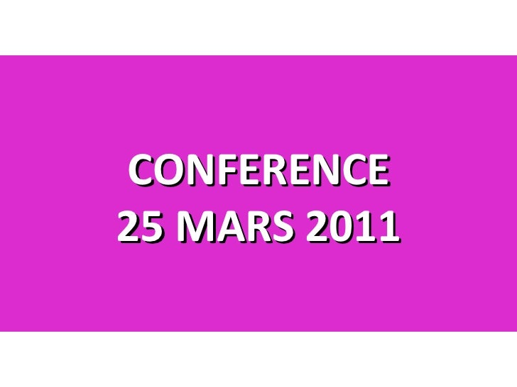 CONFERENCE 25 MARS 2011