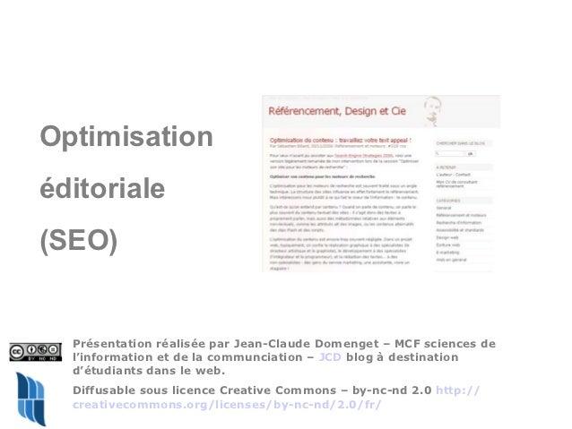 Optimisationéditoriale(SEO)  Présentation réalisée par Jean-Claude Domenget – MCF sciences de  l'information et de la comm...