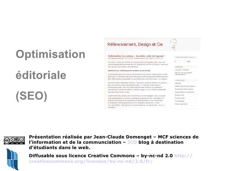 Optimisation  éditoriale  (SEO) Présentation réalisée par Jean-Claude Domenget – MCF sciences de l'information et de la co...