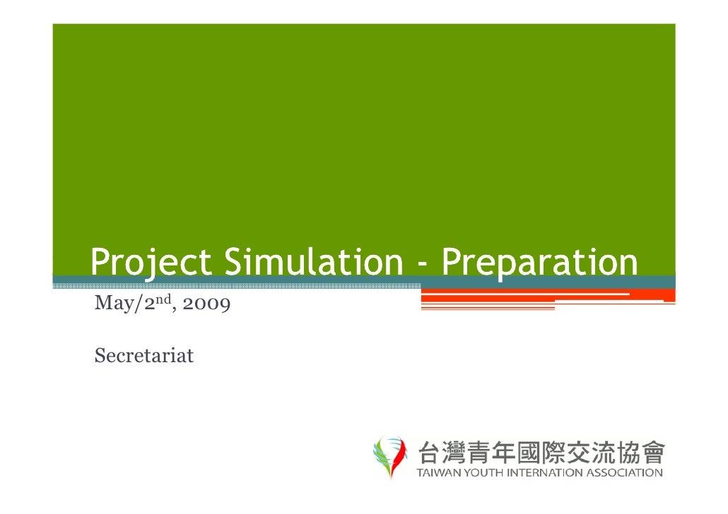 Project Simulation - Preparation May/2nd, 2009  Secretariat