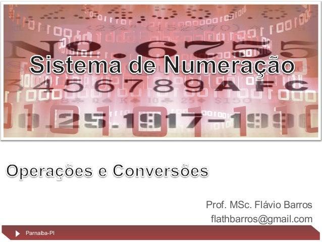 Prof. MSc. Flávio Barros flathbarros@gmail.com Parnaíba-PI