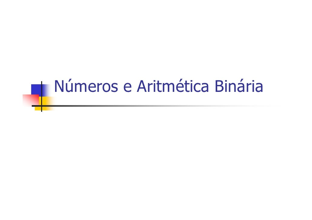 Números e Aritmética Binária