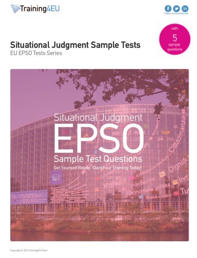 Situational Judgment Sample Tests  EU EPSO Tests Series  Copyright © 2013 Training4EU Team