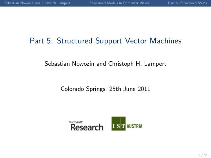 Sebastian Nowozin and Christoph Lampert   –   Structured Models in Computer Vision   –   Part 5. Structured SVMs          ...