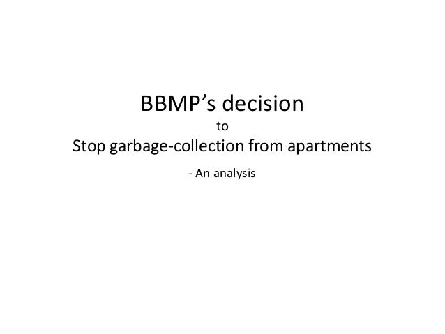 - An analysis BBMP's decision to Stop garbage-collection from apartments