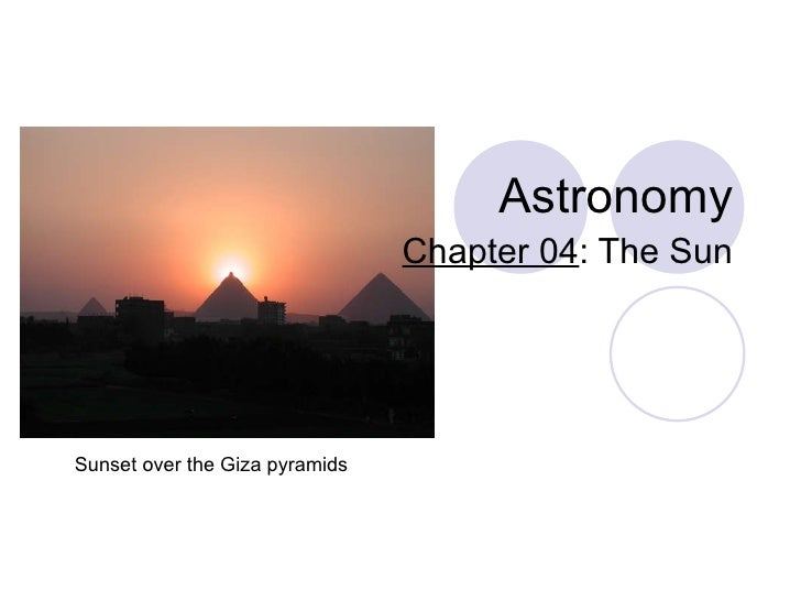 Astronomy Chapter 04 : The Sun Sunset over the Giza pyramids