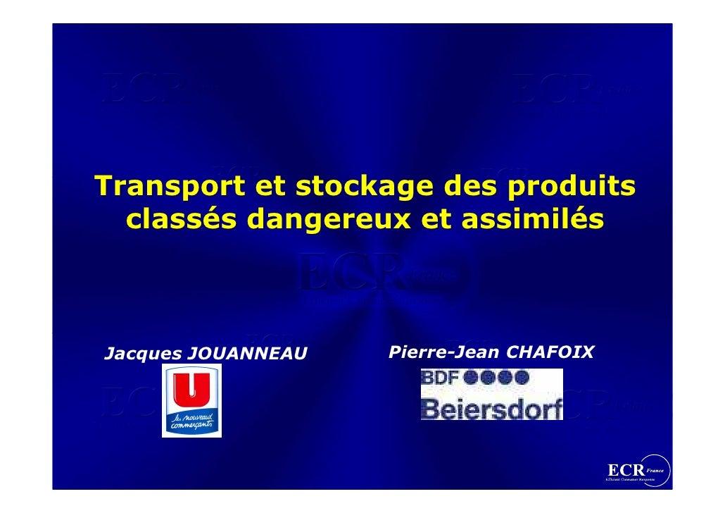 Transport et stockage des produits   classés dangereux et assimilés    Jacques JOUANNEAU   Pierre-Jean CHAFOIX