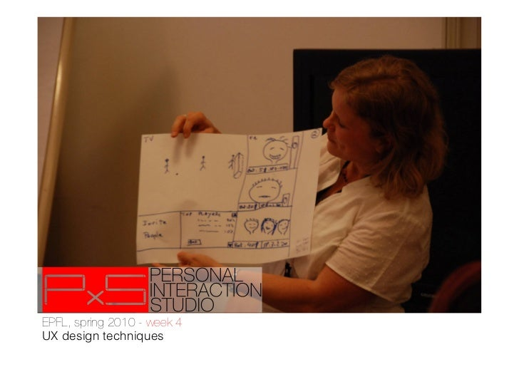 EPFL - PxS, week 4 - UX design techniques