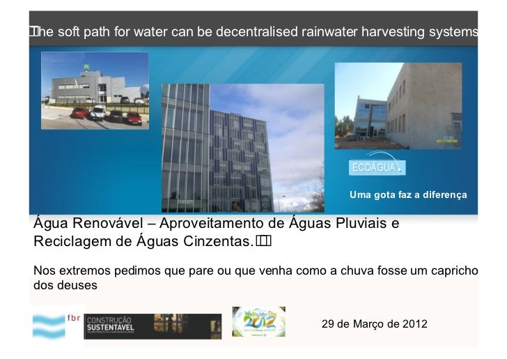 The soft path for water can be decentralised rainwater harvesting systems                                                 ...