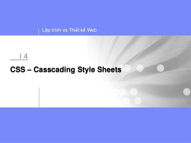 Lập trình và Thiết kế Web  i4CSS – Casscading Style Sheets