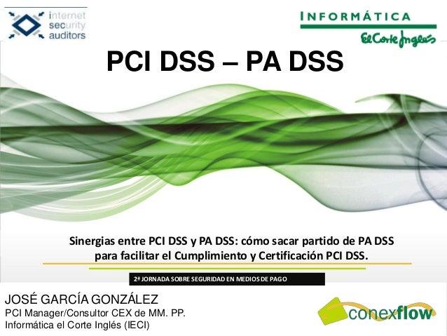 Sinergias entre PCI DSS y PA DSS: cómo sacar partido de PA DSS para facilitar el Cumplimiento y Certificación PCI DSS. 2ª ...