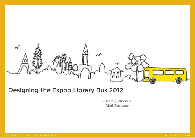 Designing the Espoo Library Bus 2012                                      - Teemu Leinonen                                ...