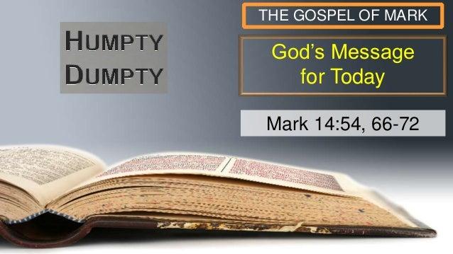 God's Message for Today THE GOSPEL OF MARK Mark 14:54, 66-72