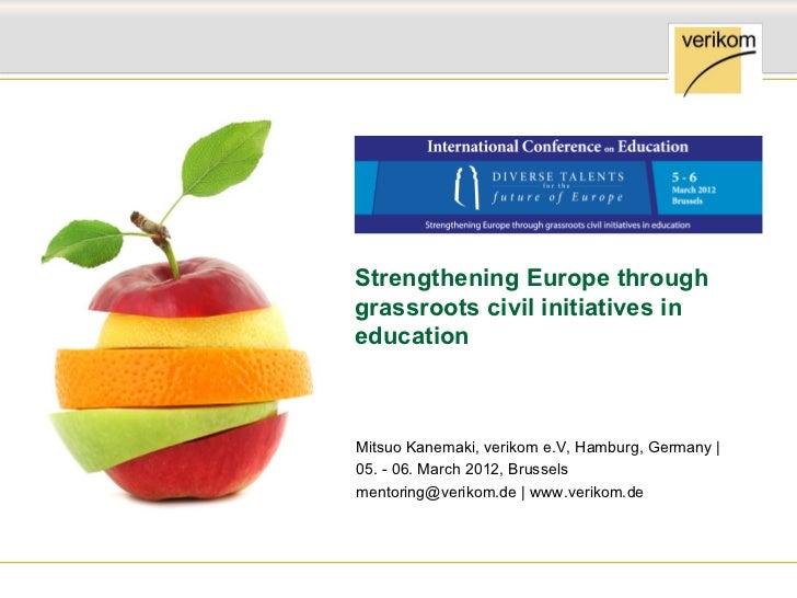 Strengthening Europe through                                                                  grassroots civil initiatives...