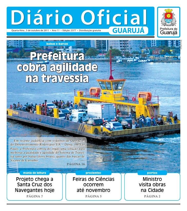 Diário OficialQuarta-feira , 5 de outubro de 2011 • Ano 11 • Edição: 2377 • Distribuição gratuita                         ...