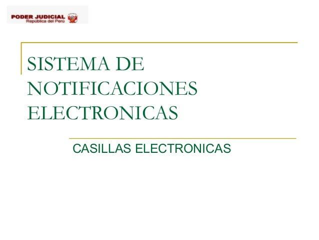 SISTEMA DE NOTIFICACIONES ELECTRONICAS CASILLAS ELECTRONICAS