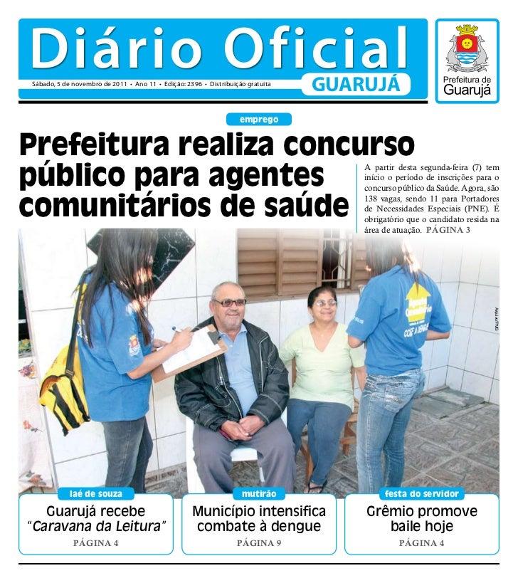 Diário OficialSábado, 5 de novembro de 2011 • Ano 11 • Edição: 2396 • Distribuição gratuita                               ...