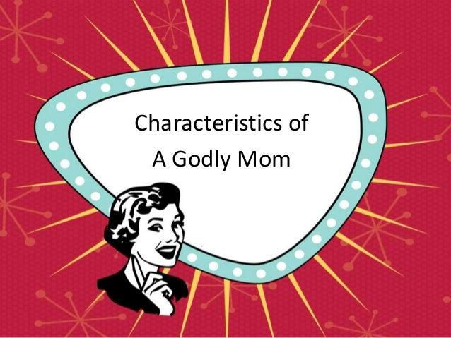 Characteristics of A Godly Mom