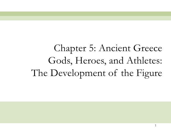 Chapter 5: Ancient Greece Gods, Heroes, and Athletes: The Development of the Figure