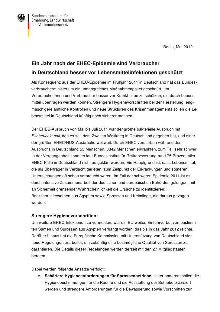 Berlin, Mai 2012Ein Jahr nach der EHEC-Epidemie sind Verbraucherin Deutschland besser vor Lebensmittelinfektionen geschütz...