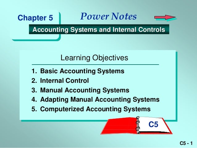the need for accounting systems controls Rules and regulations are a part of everything we do in this lesson, you will learn about internal controls in accounting you will learn what.