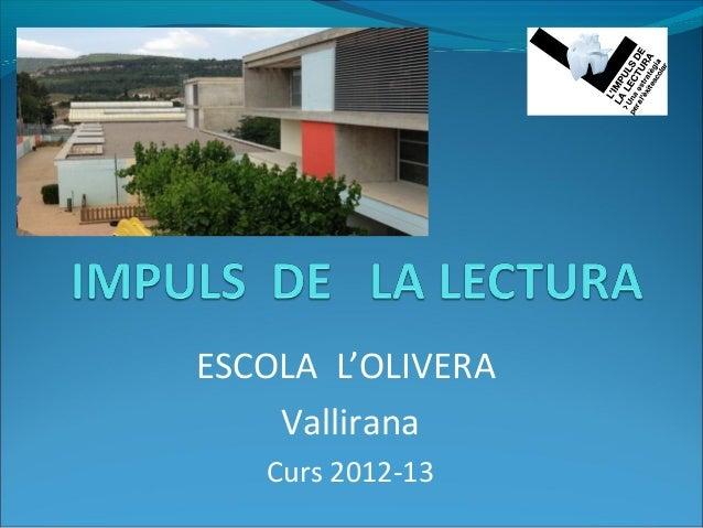 ESCOLA L'OLIVERA Vallirana Curs 2012-13