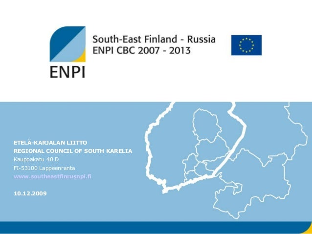 ETELÄ-KARJALAN LIITTO REGIONAL COUNCIL OF SOUTH KARELIA Kauppakatu 40 D FI-53100 Lappeenranta www.southeastfinrusnpi.fi 10...